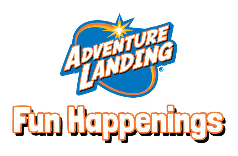 Fun Happenings | Adventure Landing Family Entertainment Centers & Water Parks
